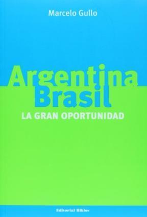 Argentina Brasil la gran oportunidad